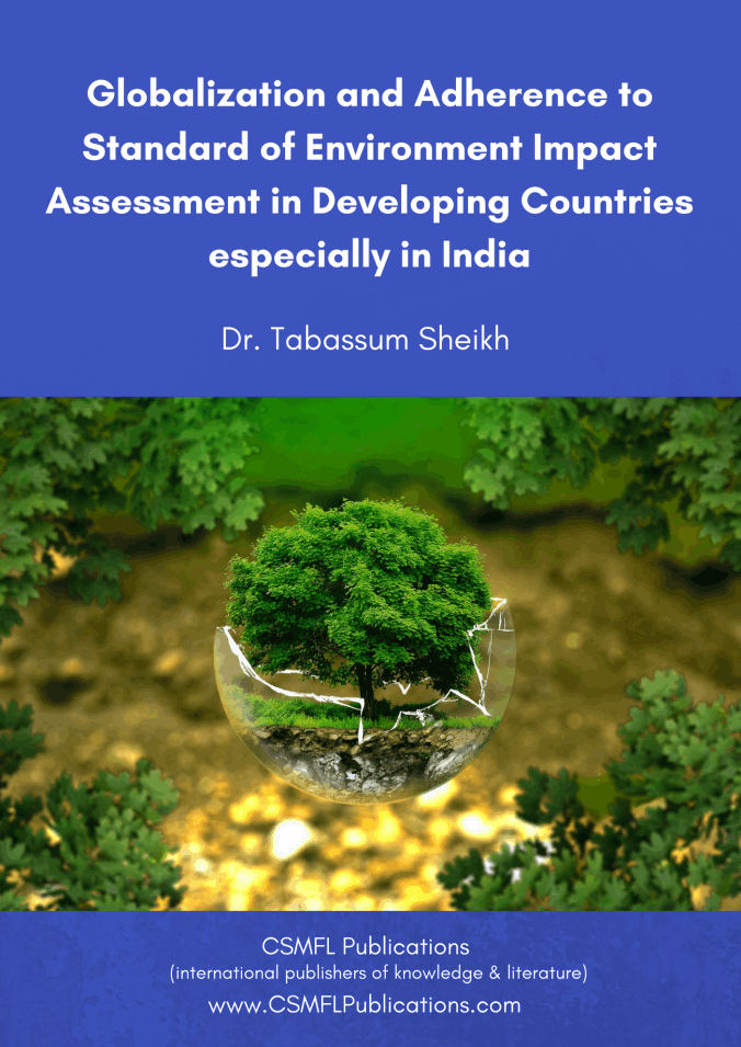 Globalization and Adherence to Standard of Environment Impact Assessment in Developing Countries especially in India | CSMFL Publications