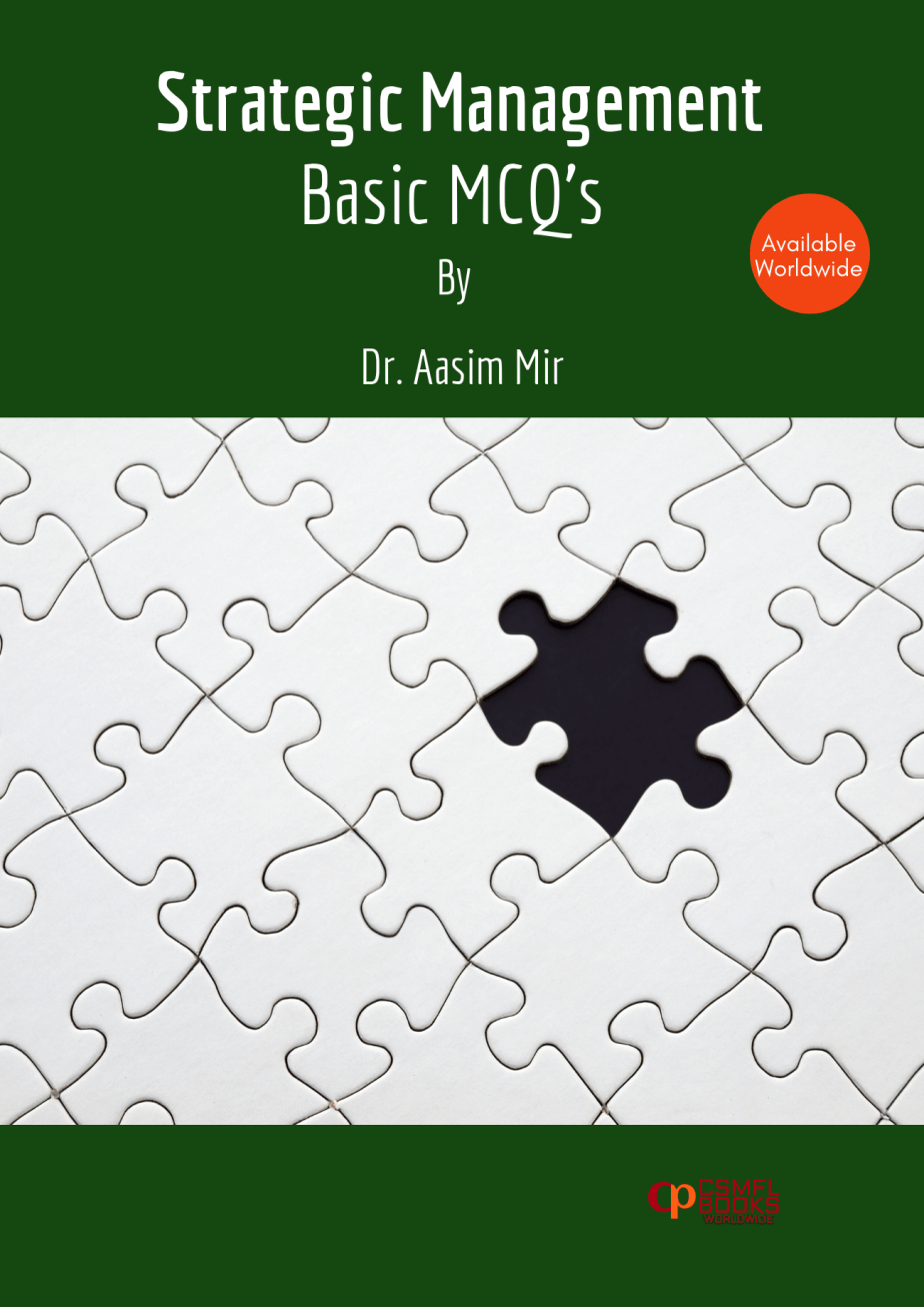 Strategic Management Basic MCQ's by CSMFL Publications
