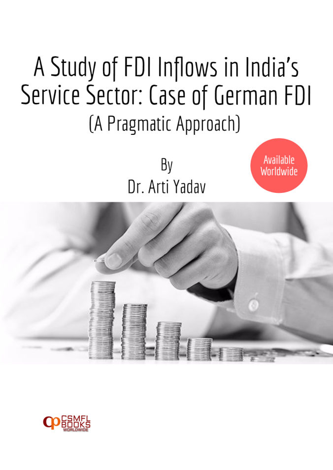 Book | A Study of FDI Inflows in India's Service Sector: Case of German FDI (A Pragmatic Approach) | CSMFL Publications