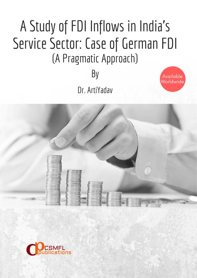 A Study of FDI Inflows in India's Service Sector: Case of German FDI (A Pragmatic Approach) | CSMFL Publications