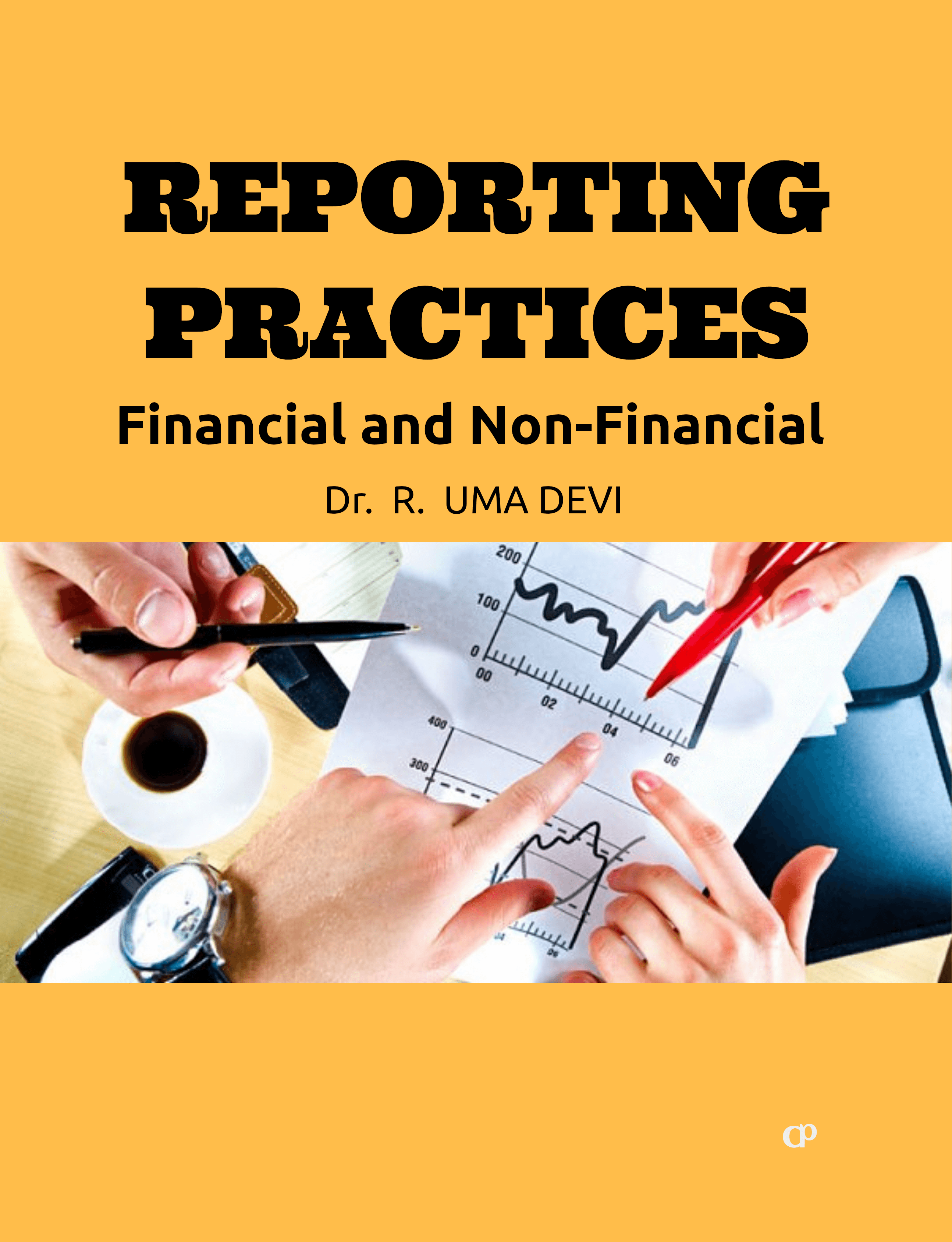 Reporting Practices Financial And Non Financial by CSMFL Publications