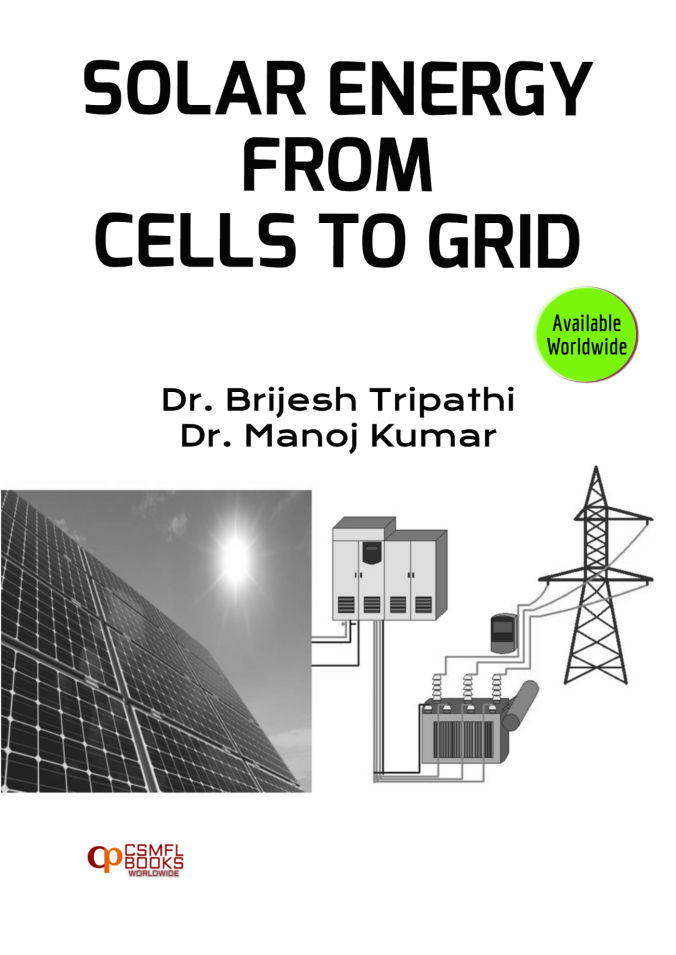 Solar Energy From Cells To Grid by CSMFL Publications